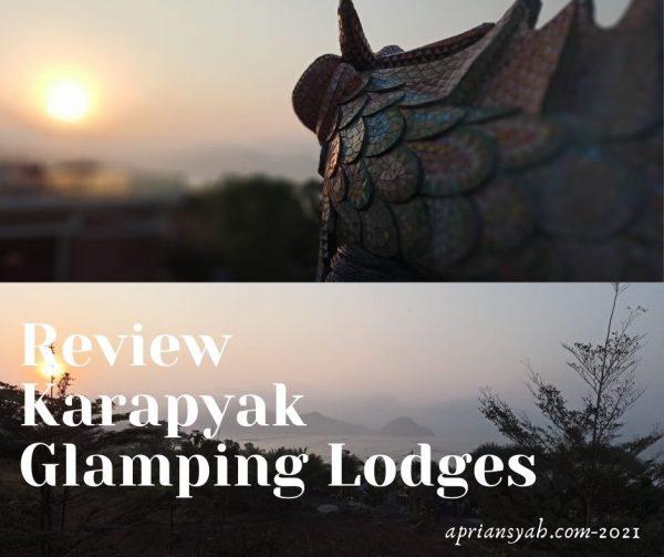 Review Karapyak Glamping Lodges